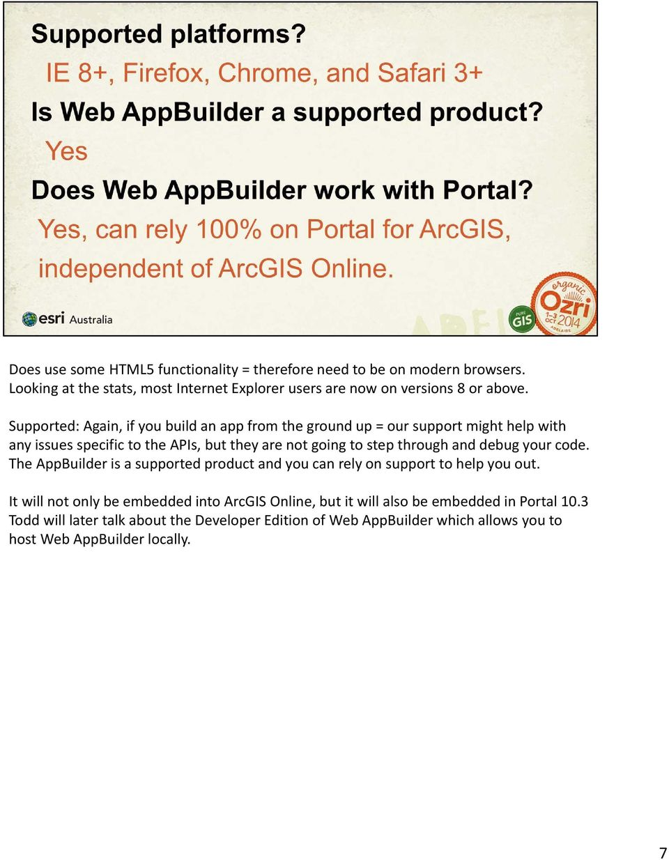 and debug your code. The AppBuilder is a supported product and you can rely on support to help you out.