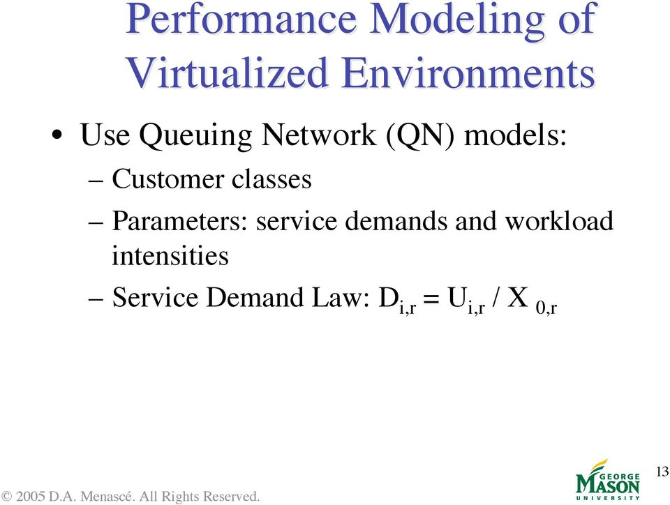 Parameters: service demands and workload