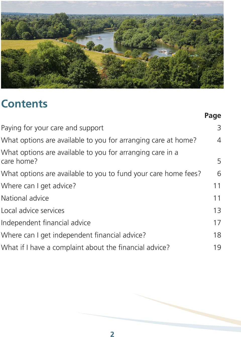 5 What options are available to you to fund your care home fees? 6 Where can I get advice?