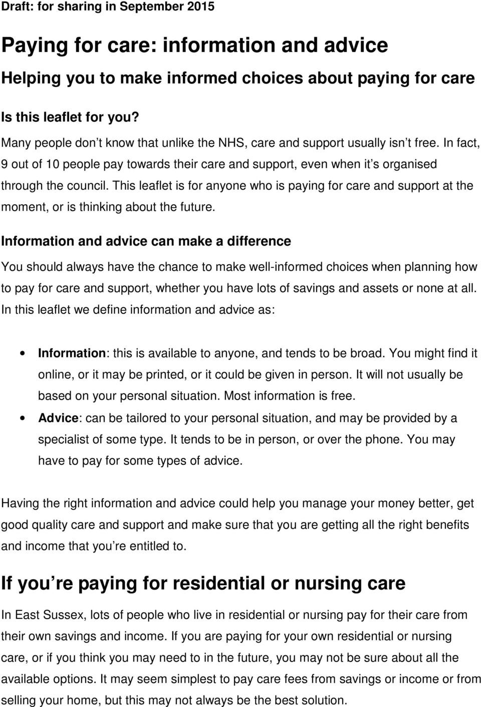 This leaflet is for anyone who is paying for care and support at the moment, or is thinking about the future.