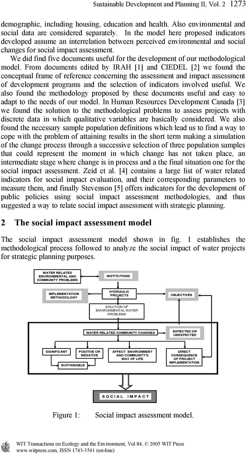 We did find five documents useful for the development of our methodological model.