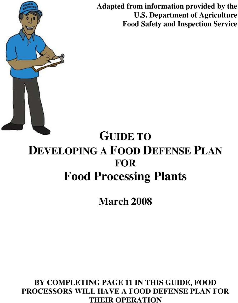 DEVELOPING A FOOD DEFENSE PLAN FOR Food Processing Plants March 2008 BY