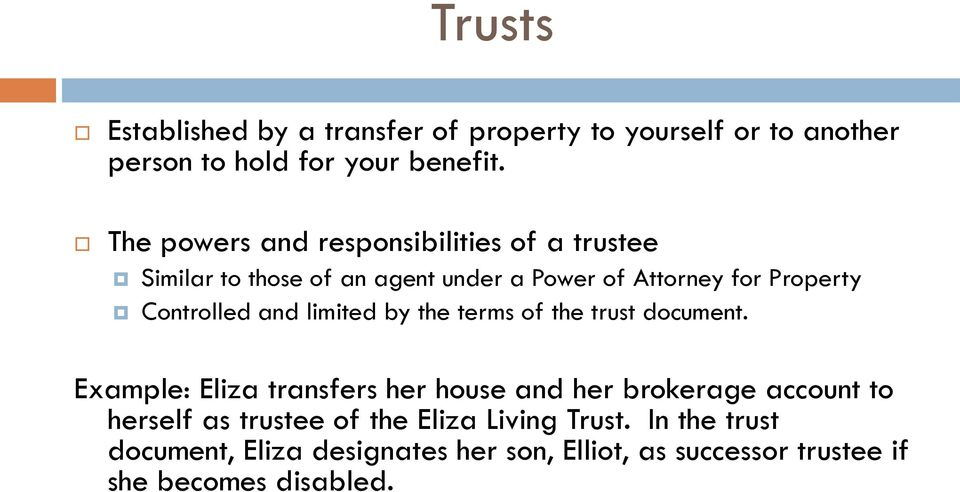 Controlled and limited by the terms of the trust document.