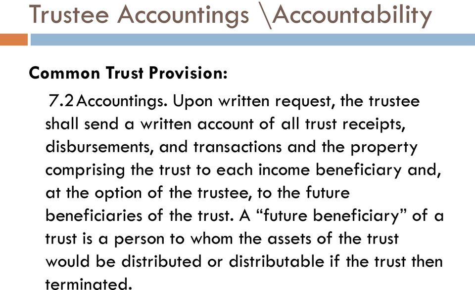 and the property comprising the trust to each income beneficiary and, at the option of the trustee, to the future