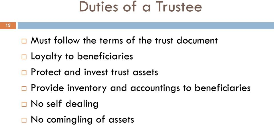 invest trust assets Provide inventory and accountings