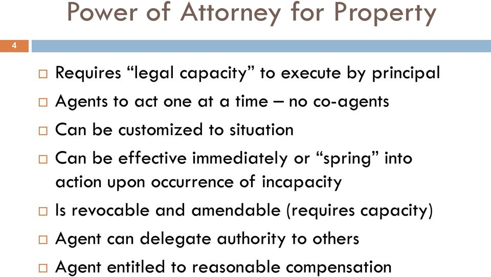 or spring into action upon occurrence of incapacity Is revocable and amendable (requires