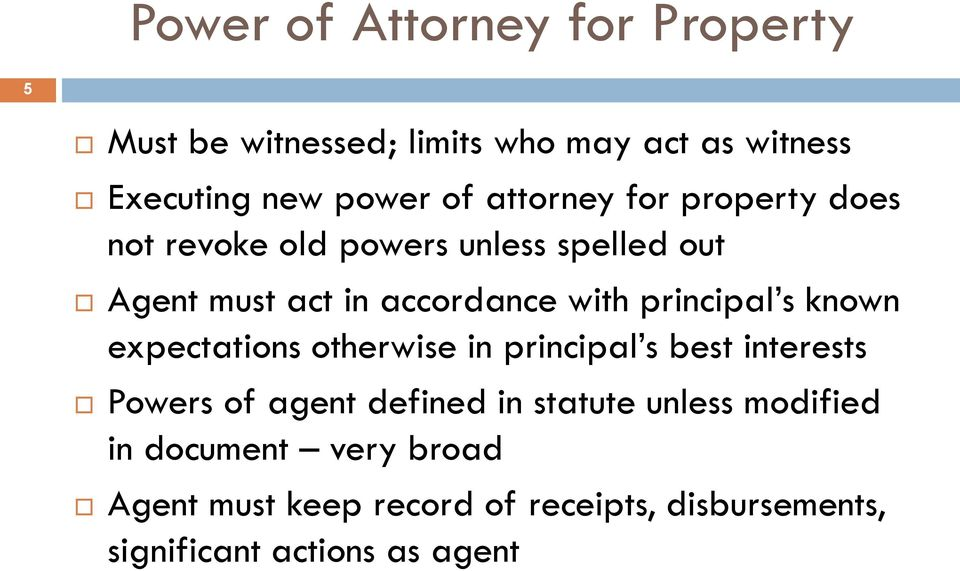 principal s known expectations otherwise in principal s best interests Powers of agent defined in statute