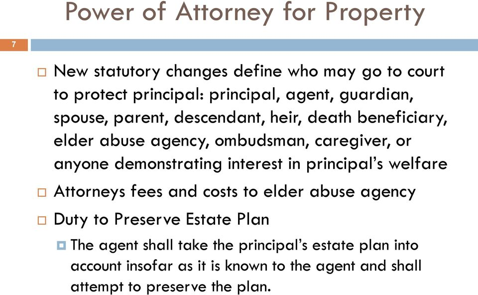 demonstrating interest in principal s welfare Attorneys fees and costs to elder abuse agency Duty to Preserve Estate Plan