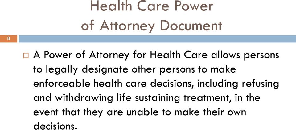 enforceable health care decisions, including refusing and withdrawing
