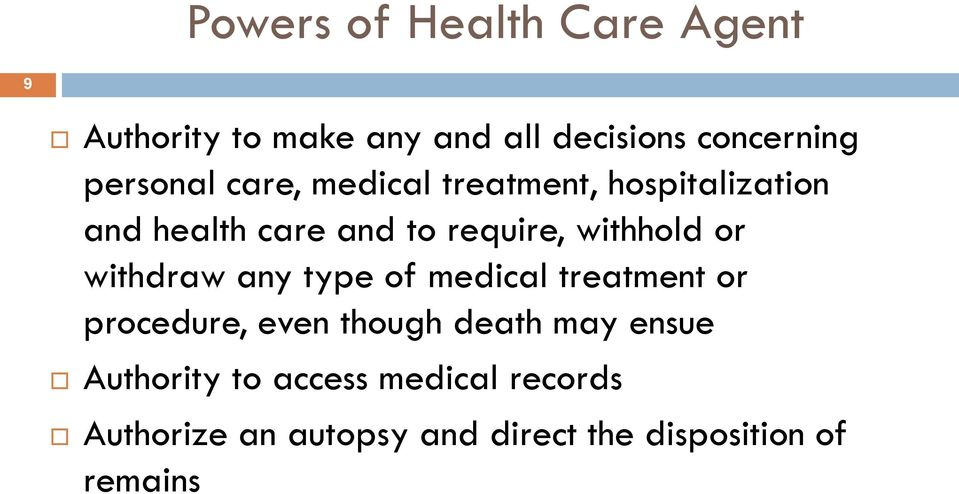 withhold or withdraw any type of medical treatment or procedure, even though death may