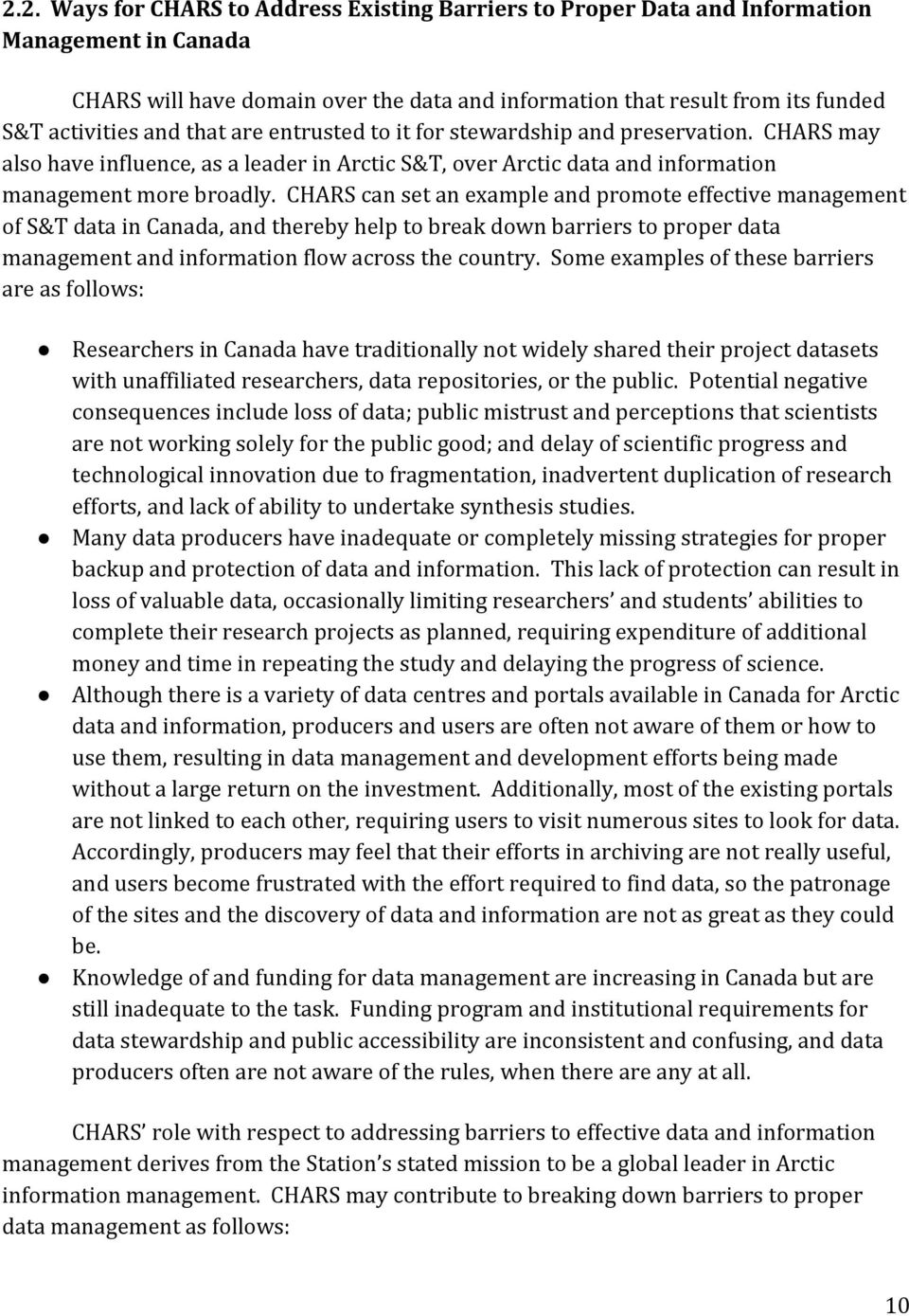 CHARS can set an example and promote effective management of S&T data in Canada, and thereby help to break down barriers to proper data management and information flow across the country.