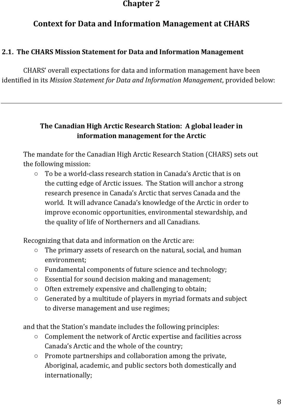 Management, provided below: The Canadian High Arctic Research Station: A global leader in information management for the Arctic The mandate for the Canadian High Arctic Research Station (CHARS) sets