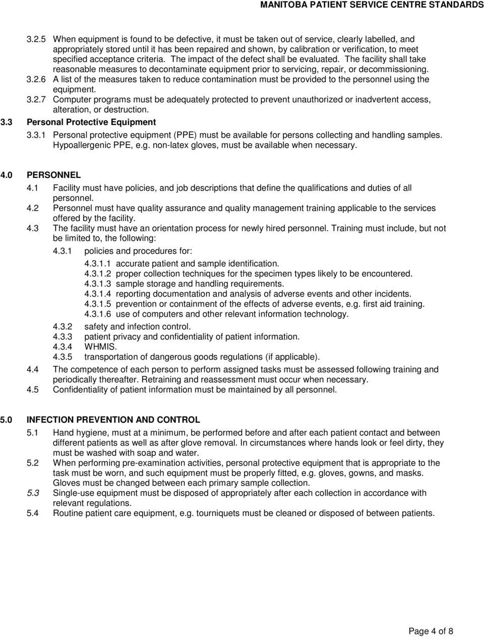 3.2.6 A list of the measures taken to reduce contamination must be provided to the personnel using the equipment. 3.2.7 Computer programs must be adequately protected to prevent unauthorized or inadvertent access, alteration, or destruction.
