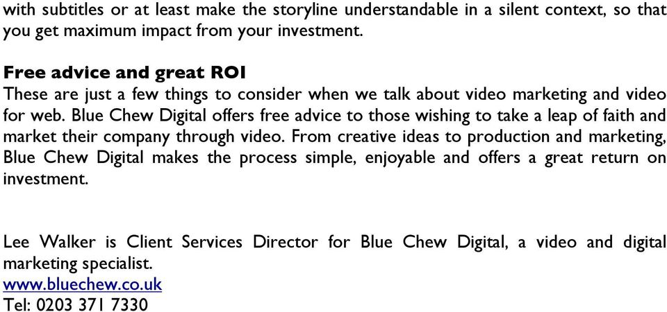 Blue Chew Digital offers free advice to those wishing to take a leap of faith and market their company through video.