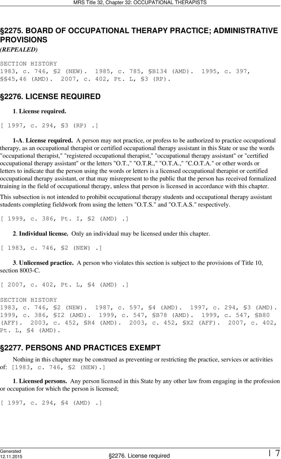 [ 1997, c. 294, 3 (RP).] 1-A. License required.
