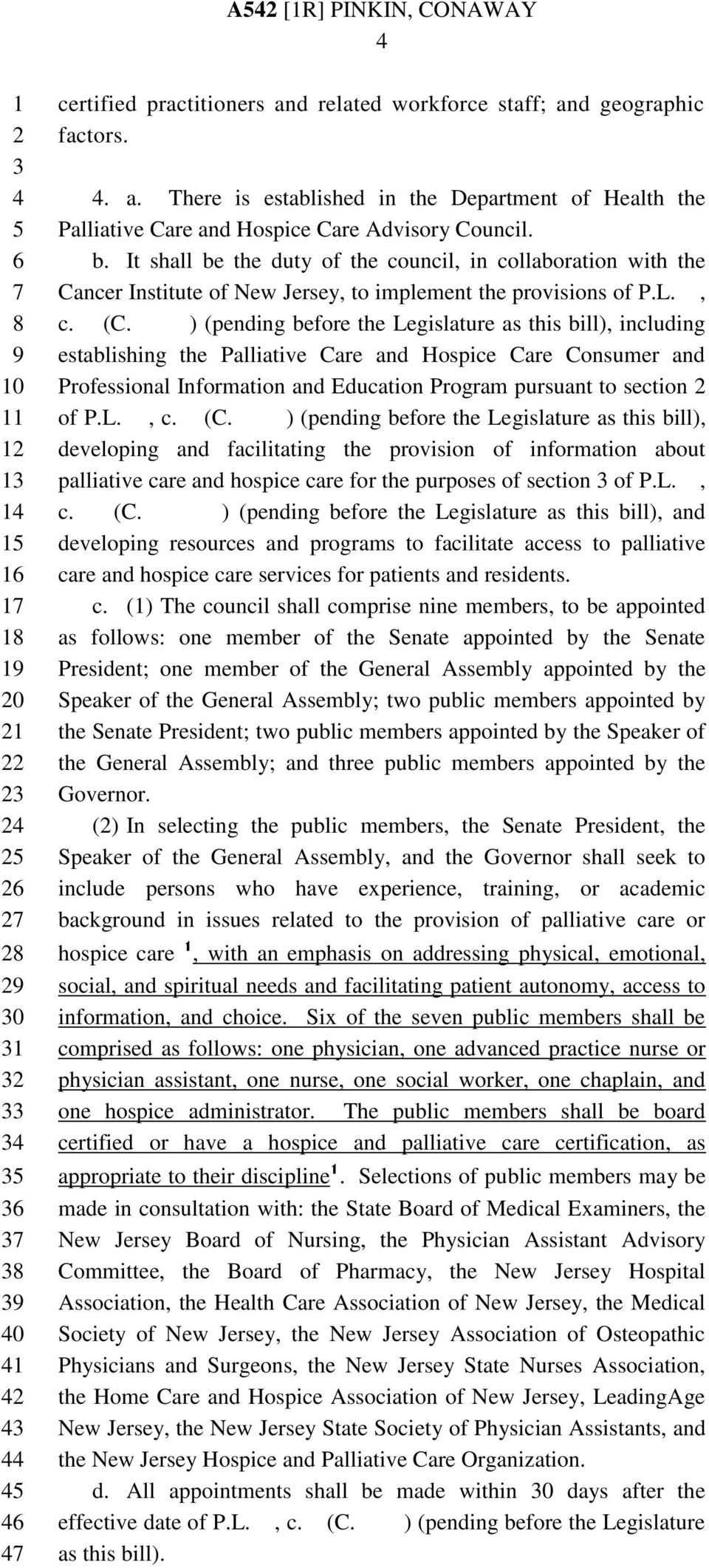 ) (pending before the Legislature as this bill), including establishing the Palliative Care and Hospice Care Consumer and Professional Information and Education Program pursuant to section of P.L., c.