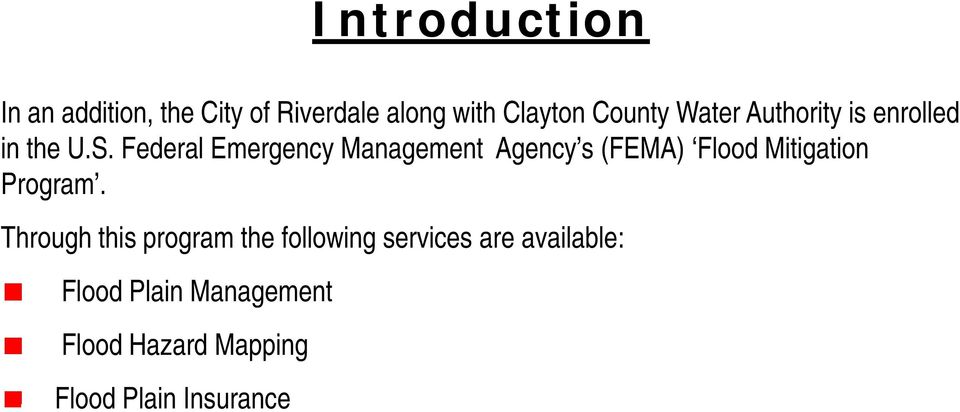 Federal Emergency Management Agency s (FEMA) Flood Mitigation Program.