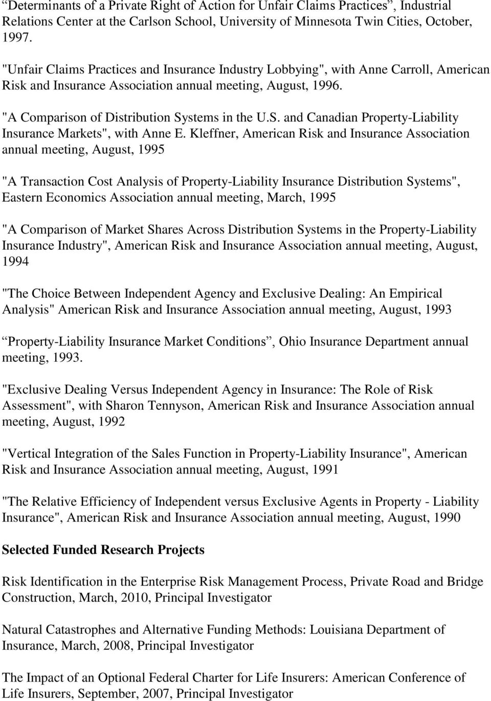 "stems in the U.S. and Canadian Property-Liability Insurance Markets"", with Anne E."