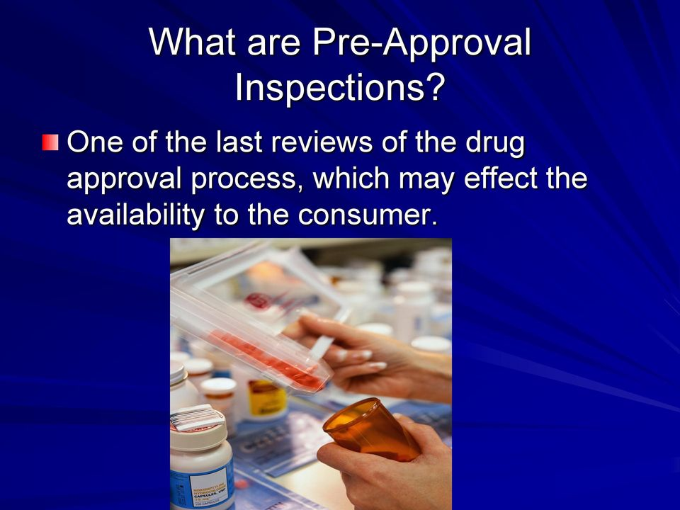 drug approval process, which may