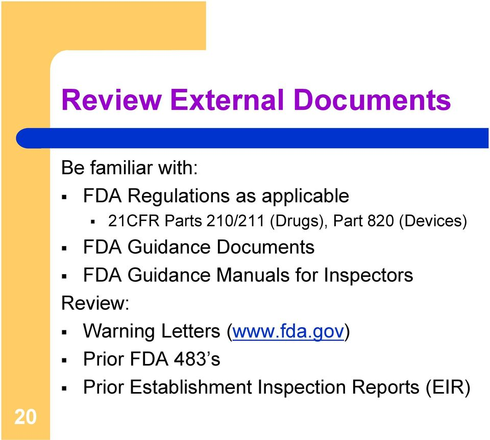 Guidance Documents FDA Guidance Manuals for Inspectors Review: Warning