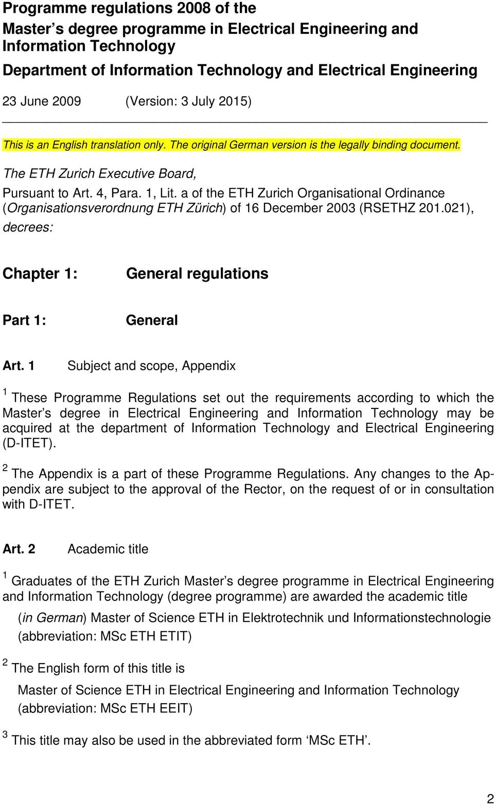 a of the ETH Zurich Organisational Ordinance (Organisationsverordnung ETH Zürich) of 16 December 2003 (RSETHZ 201.021), decrees: Chapter 1: General regulations Part 1: General Art.