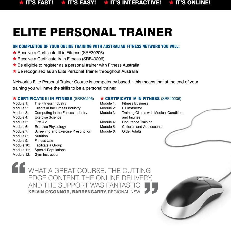 means that at the end of your training you will have the skills to be a personal trainer.