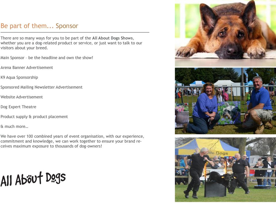 our visitors about your breed. Main Sponsor be the headline and own the show!