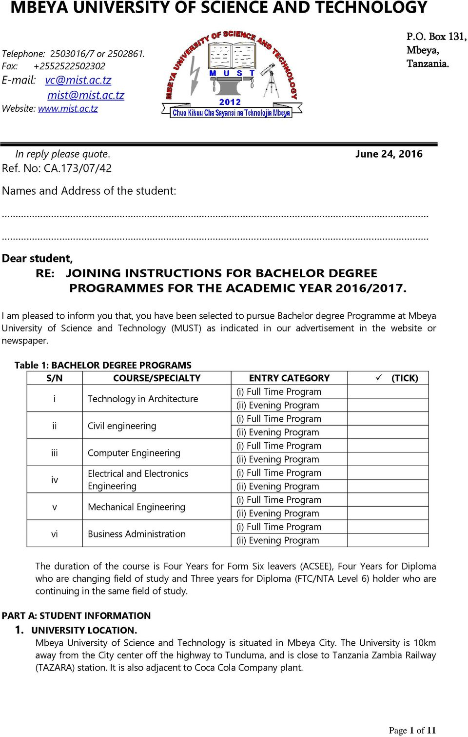 I am pleased to inform you that, you have been selected to pursue Bachelor degree Programme at Mbeya University of Science and Technology (MUST) as indicated in our advertisement in the website or