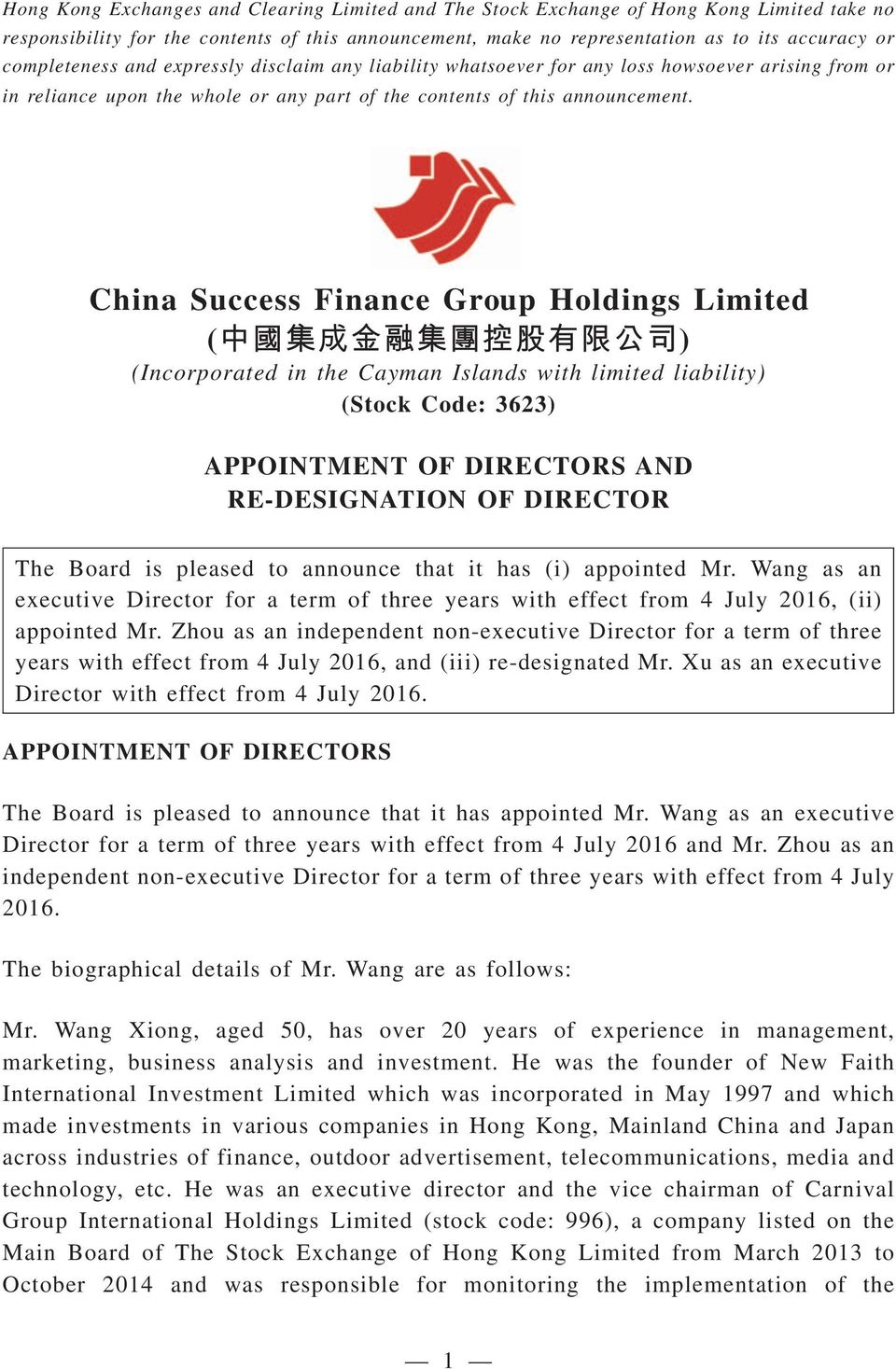 China Success Finance Group Holdings Limited ( ) (Incorporated in the Cayman Islands with limited liability) (Stock Code: 3623) APPOINTMENT OF DIRECTORS AND RE-DESIGNATION OF DIRECTOR The Board is