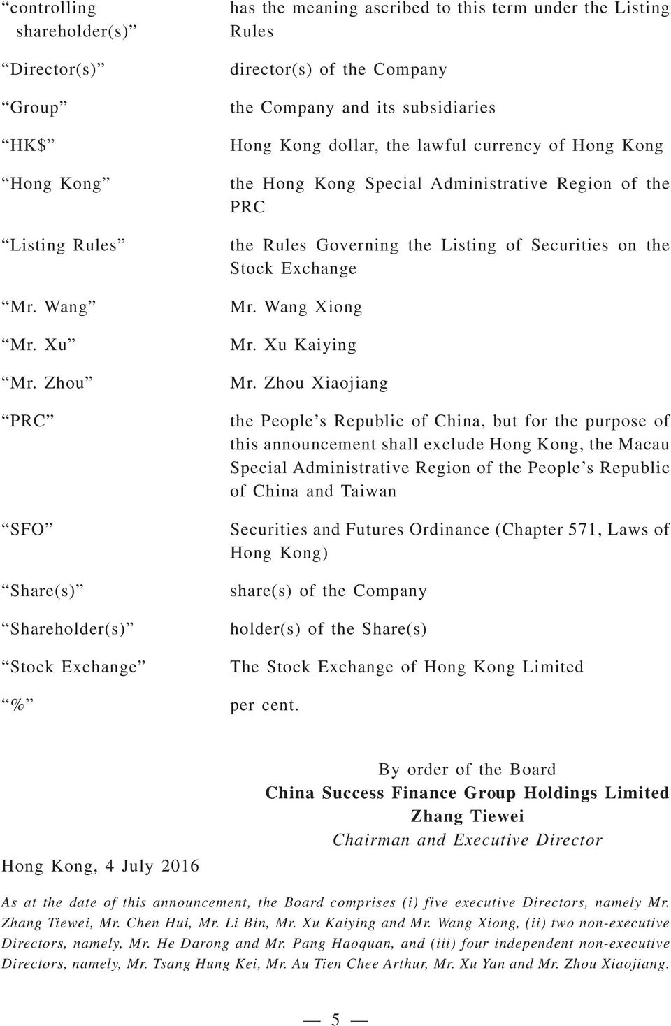 lawful currency of Hong Kong the Hong Kong Special Administrative Region of the PRC the Rules Governing the Listing of Securities on the Stock Exchange Mr. Wang Xiong Mr. Xu Kaiying Mr.