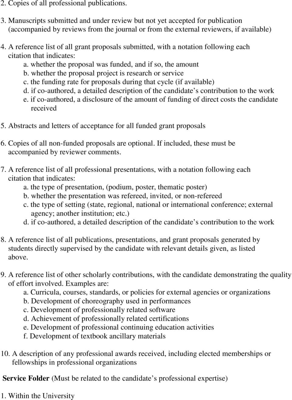 A reference list of all grant proposals submitted, with a notation following each citation that indicates: a. whether the proposal was funded, and if so, the amount b.