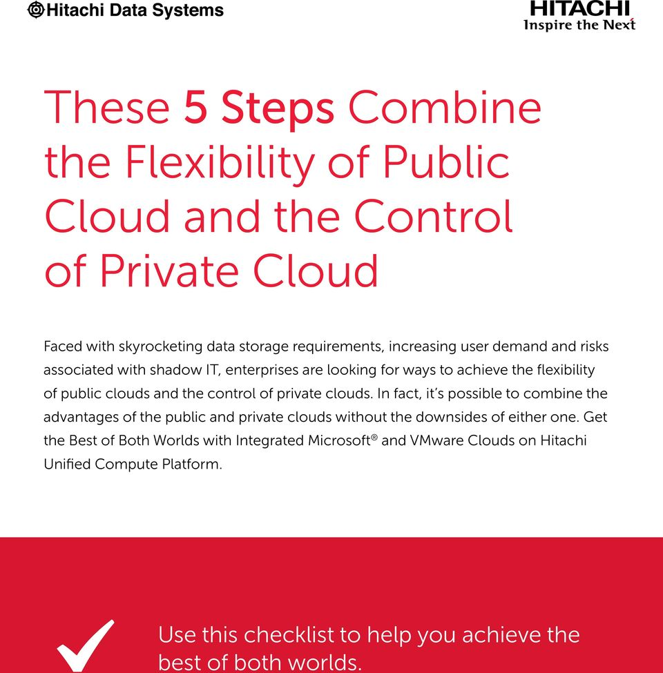 private clouds. In fact, it s possible to combine the advantages of the public and private clouds without the downsides of either one.
