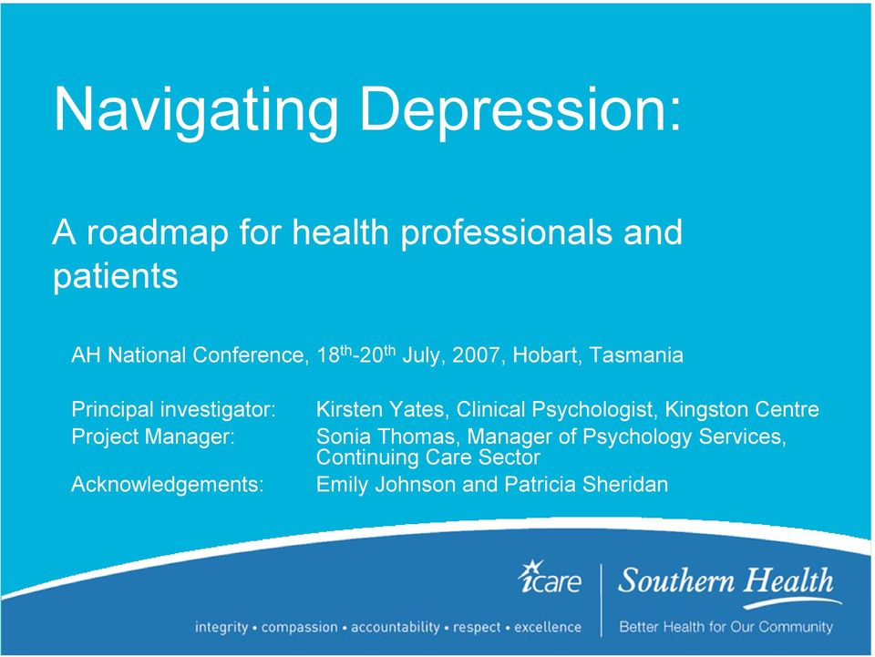 Manager: Acknowledgements: Kirsten Yates, Clinical Psychologist, Kingston Centre Sonia
