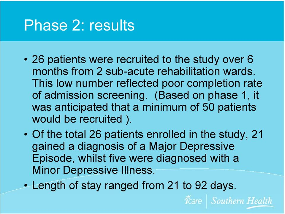 (Based on phase, it was anticipated that a minimum of 50 patients would be recruited ).