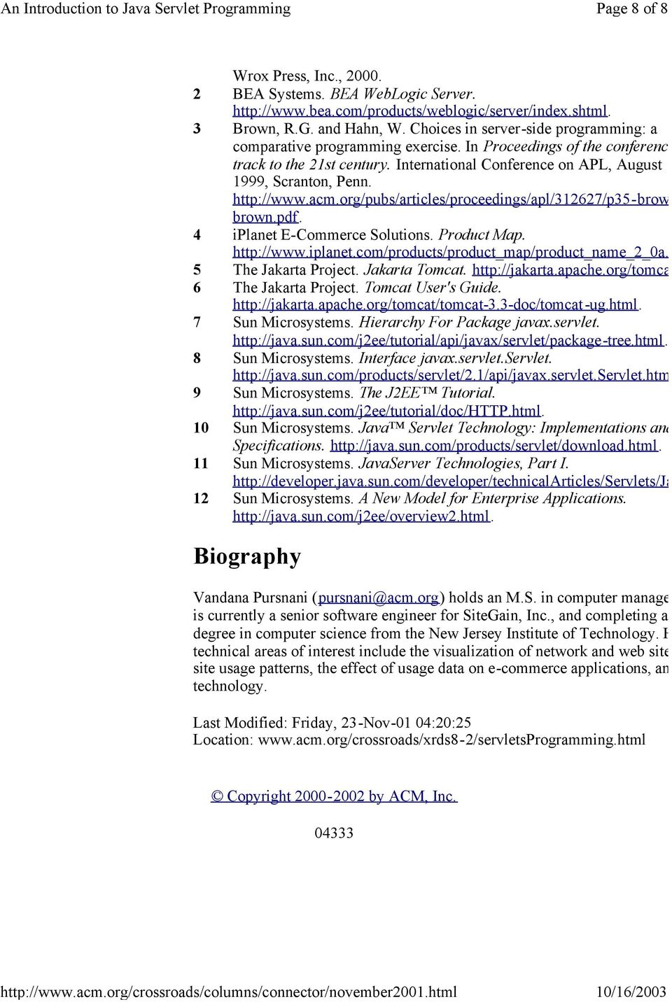 International Conference on APL, August 10 1999, Scranton, Penn. http://www.acm.org/pubs/articles/proceedings/apl/312627/p35-brown/p35 brown.pdf. 4 iplanet E-Commerce Solutions. Product Map.
