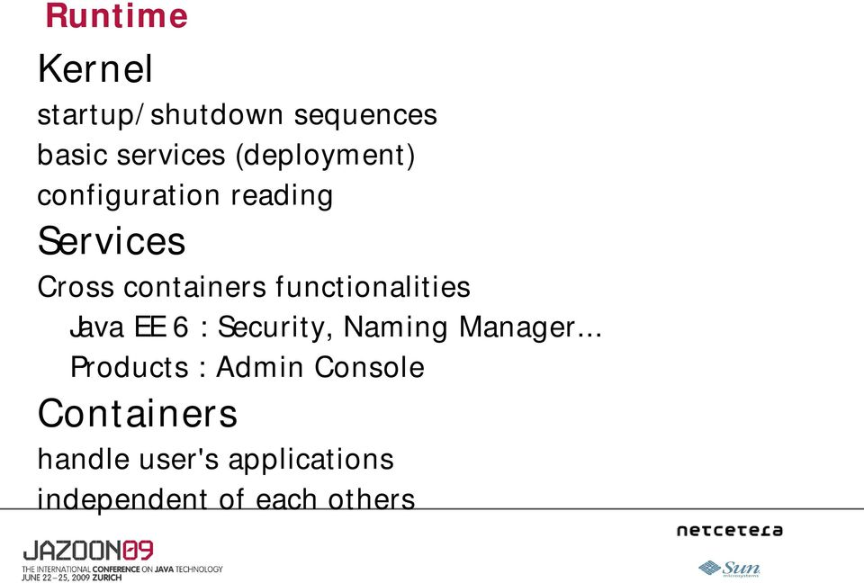 functionalities Java EE 6 : Security, Naming Manager.