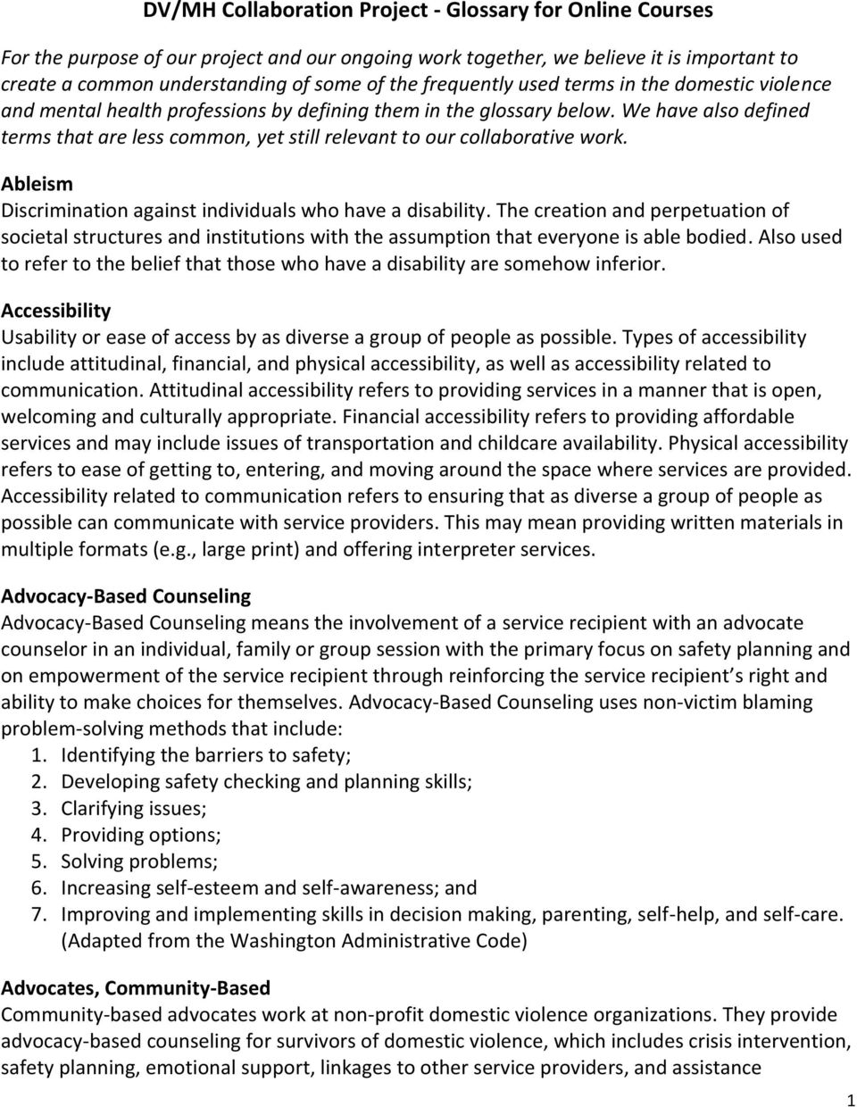 We have also defined terms that are less common, yet still relevant to our collaborative work. Ableism Discrimination against individuals who have a disability.