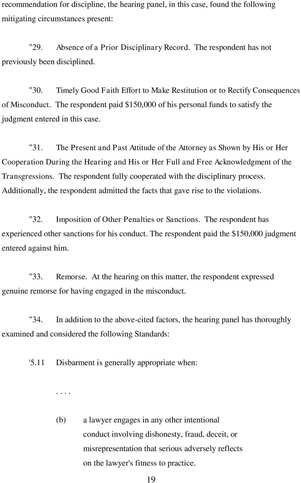 "The respondent paid $150,000 of his personal funds to satisfy the judgment entered in this case. ""31."