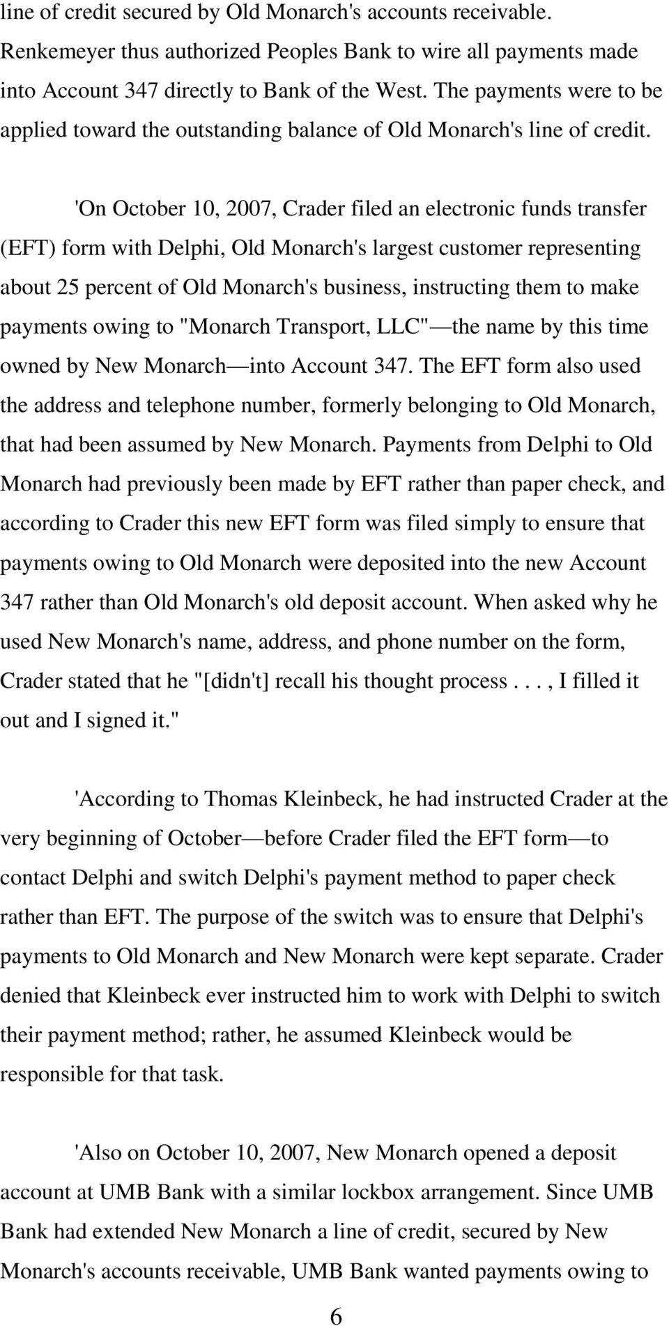 'On October 10, 2007, Crader filed an electronic funds transfer (EFT) form with Delphi, Old Monarch's largest customer representing about 25 percent of Old Monarch's business, instructing them to