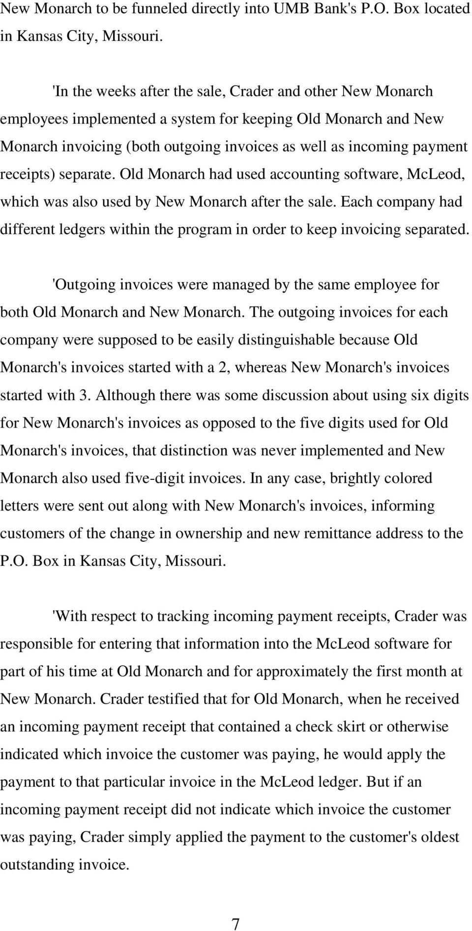 receipts) separate. Old Monarch had used accounting software, McLeod, which was also used by New Monarch after the sale.