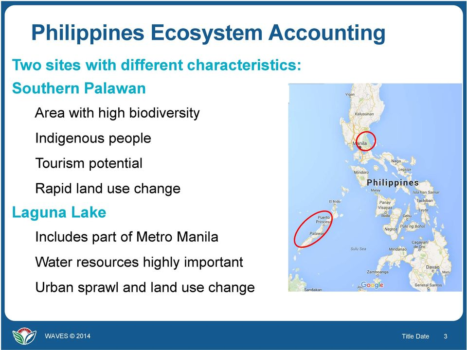 potential Rapid land use change Laguna Lake Includes part of Metro Manila