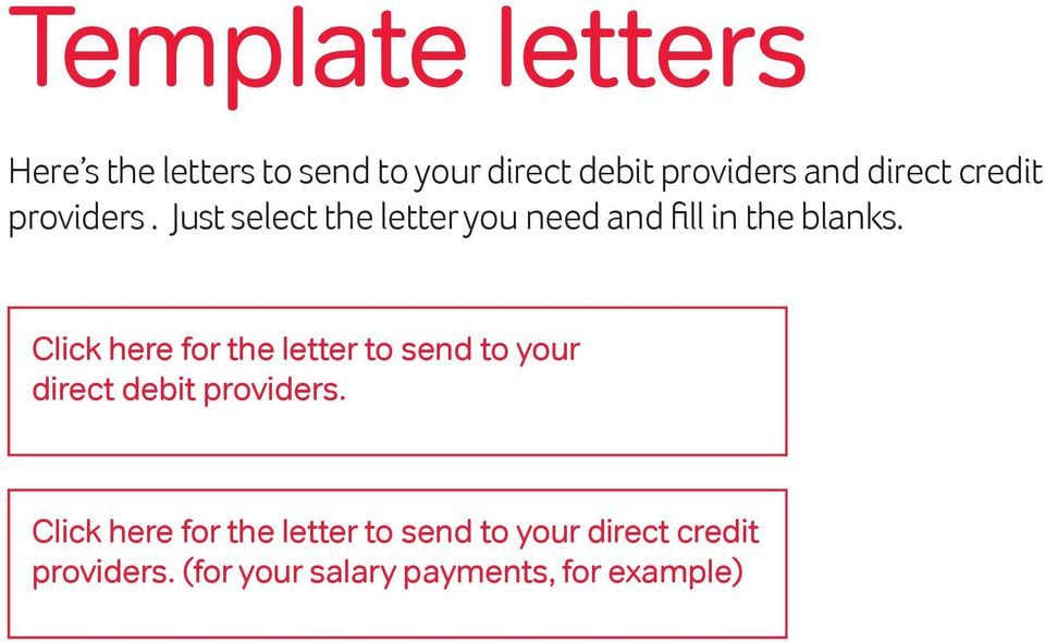 Click here for the letter to send to your direct debit providers.