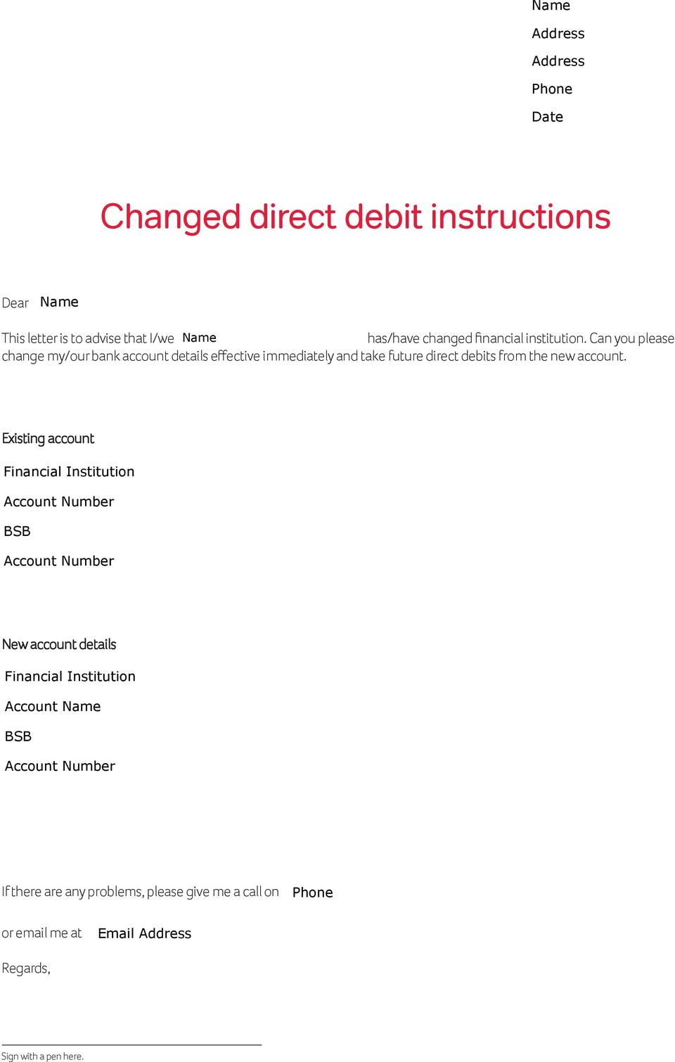 Can you please change my/our bank account details effective immediately and take future direct debits from the new account.