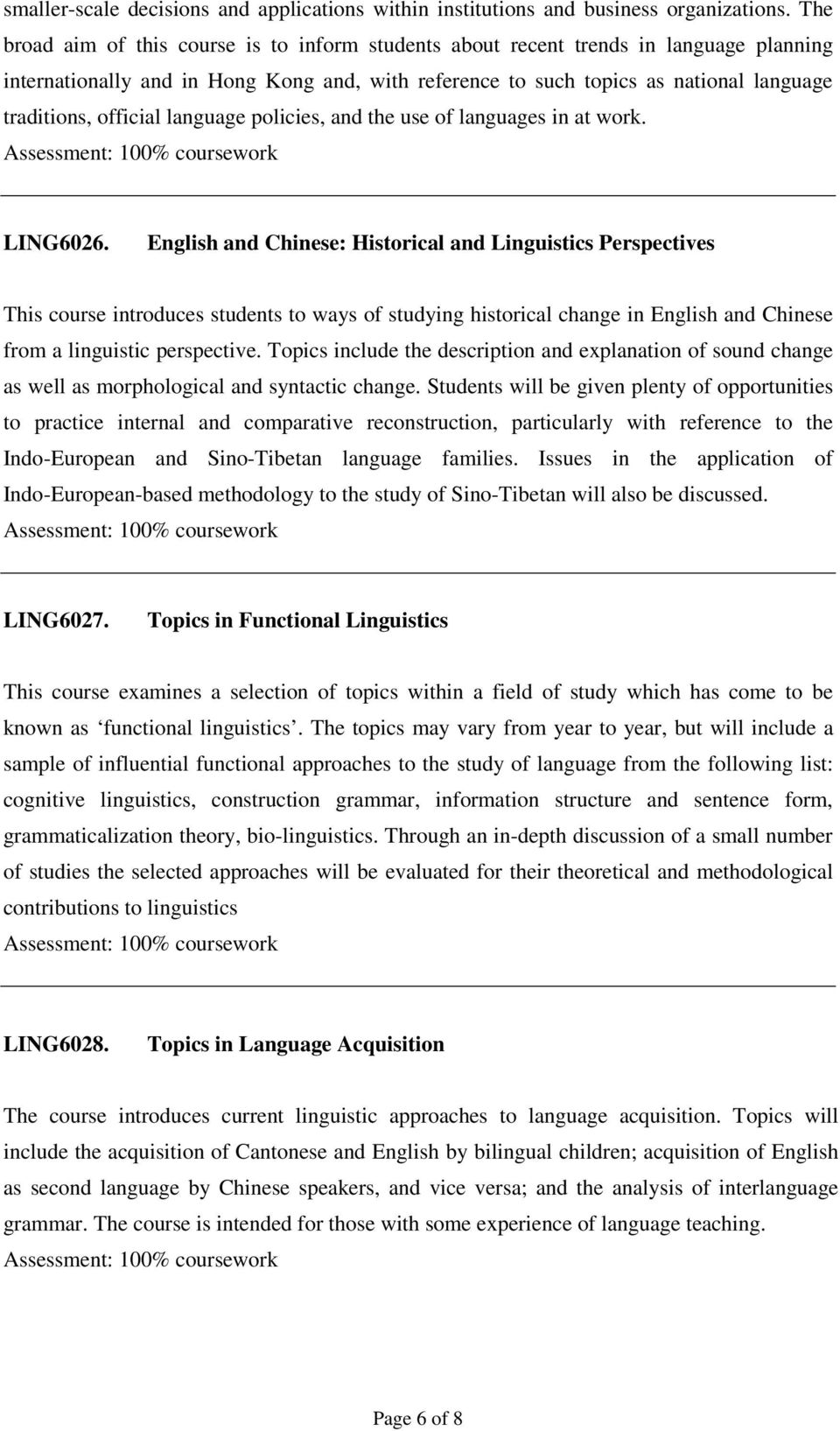 official language policies, and the use of languages in at work. LING6026.