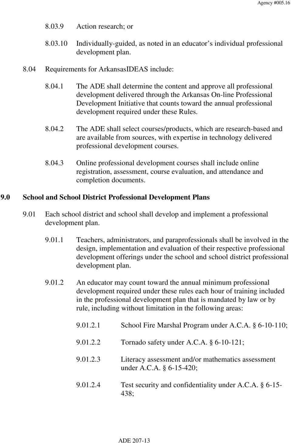 1 The ADE shall determine the content and approve all professional development delivered through the Arkansas On-line Professional Development Initiative that counts toward the annual professional