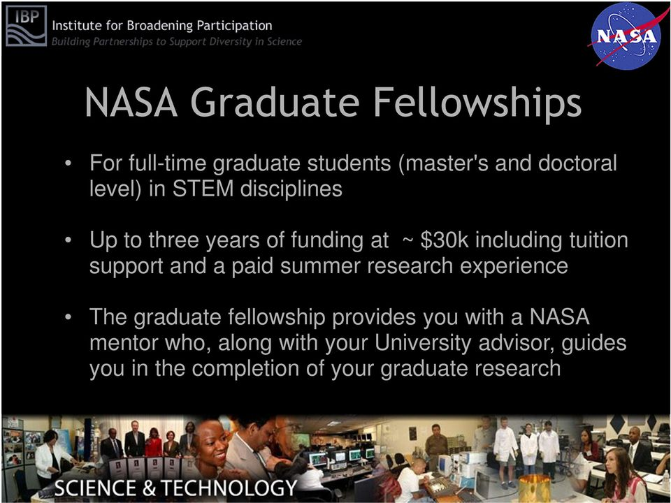 paid summer research experience The graduate fellowship provides you with a NASA mentor