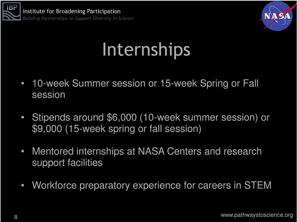 spring or fall session) Mentored internships at NASA Centers and
