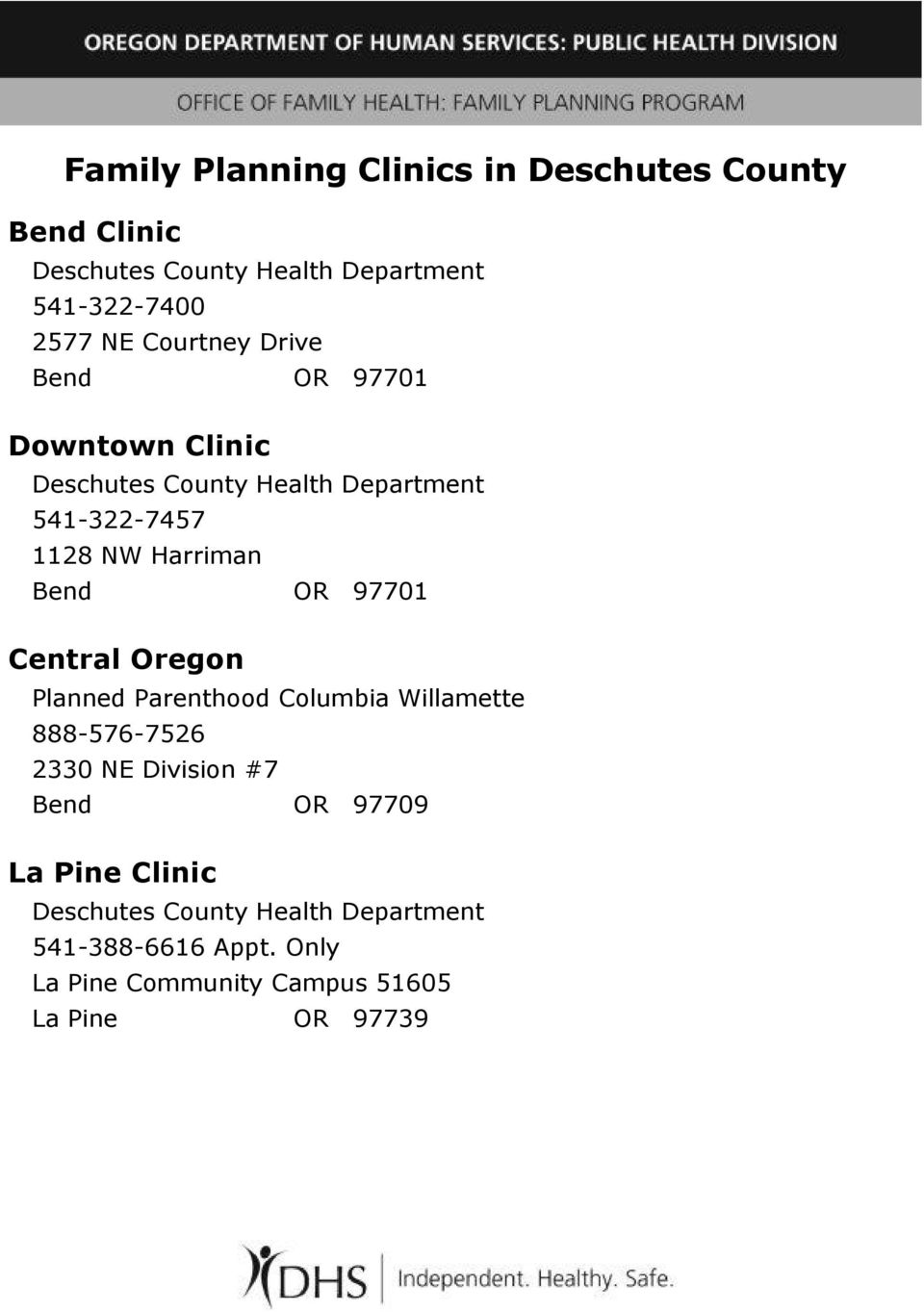 OR 97701 Central Oregon Planned Parenthood Columbia Willamette 888-576-7526 2330 NE Division #7 Bend OR 97709 La