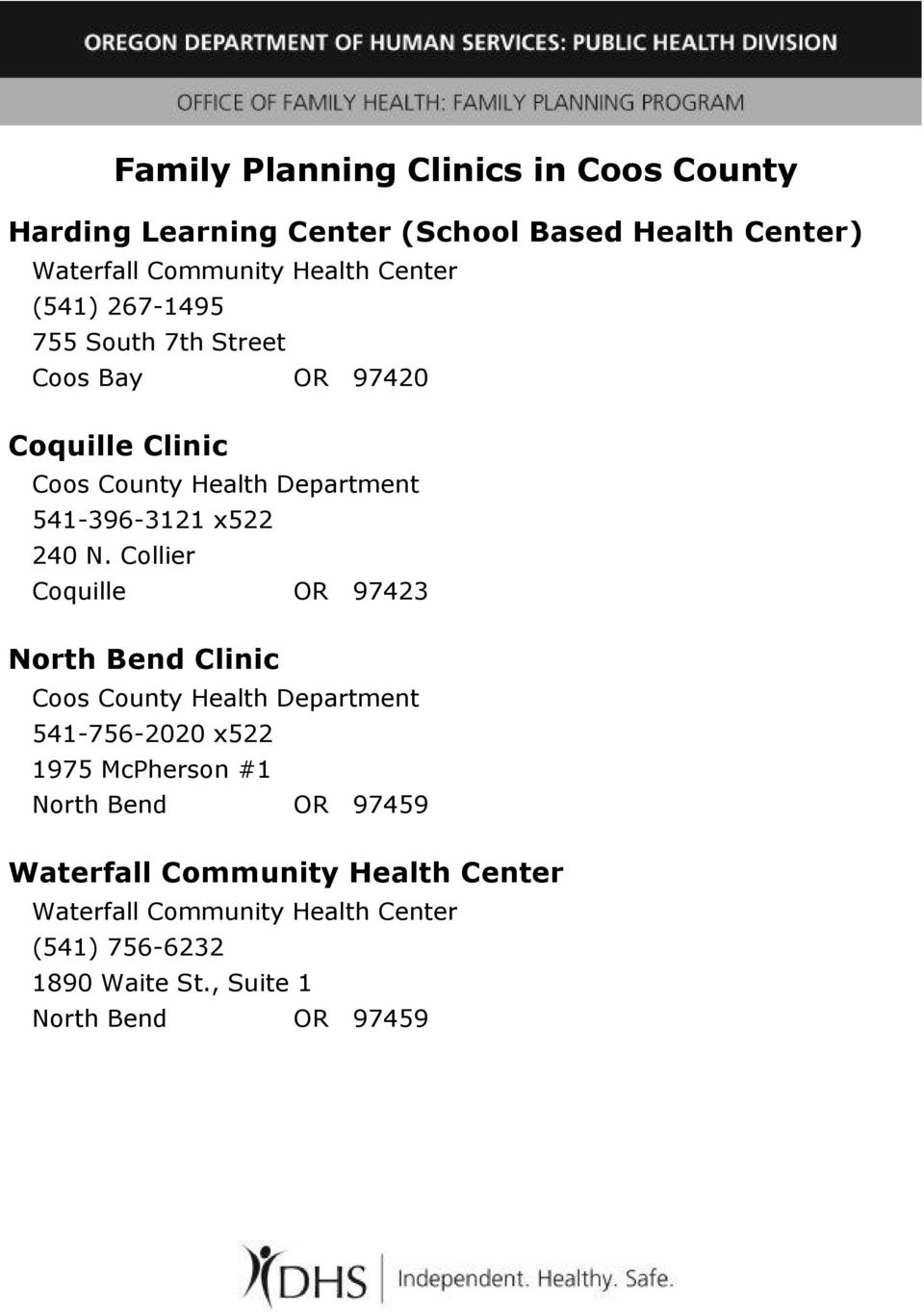 Collier Coquille OR 97423 North Bend Clinic Coos County Health Department 541-756-2020 x522 1975 McPherson #1 North Bend OR