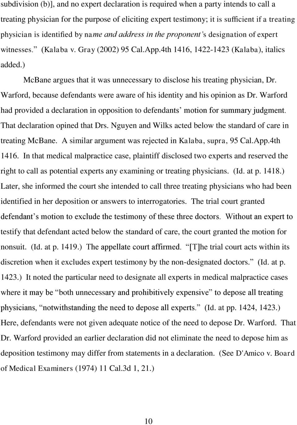 ) McBane argues that it was unnecessary to disclose his treating physician, Dr. Warford, because defendants were aware of his identity and his opinion as Dr.
